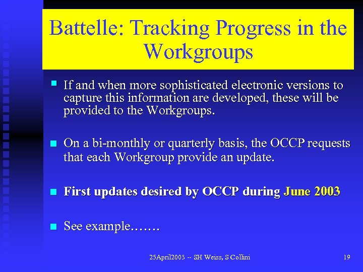 Battelle: Tracking Progress in the Workgroups § If and when more sophisticated electronic versions