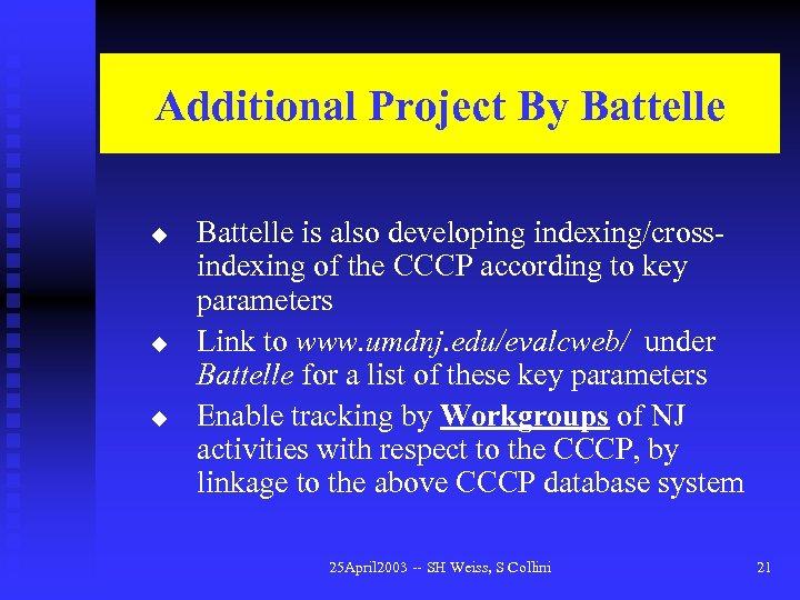 Additional Project By Battelle u u u Battelle is also developing indexing/crossindexing of the