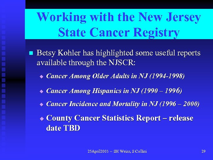 Working with the New Jersey State Cancer Registry n Betsy Kohler has highlighted some