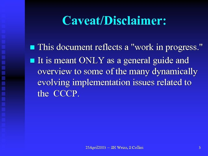 Caveat/Disclaimer: This document reflects a