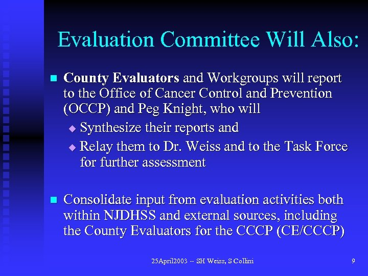 Evaluation Committee Will Also: n County Evaluators and Workgroups will report and to the