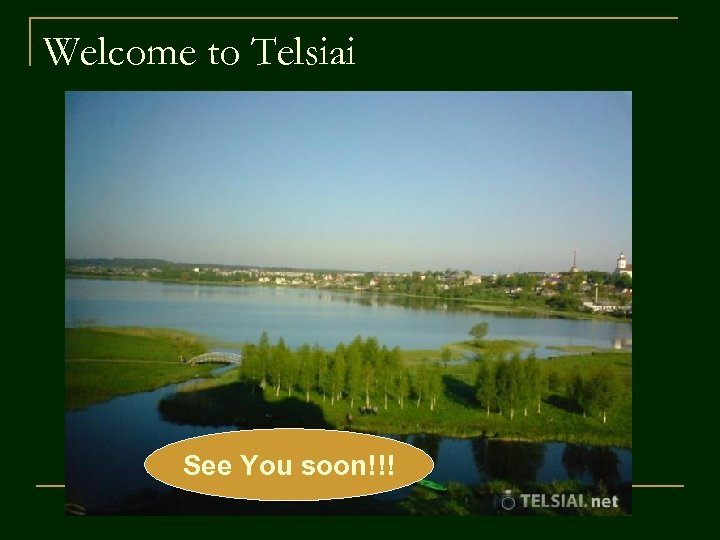 Welcome to Telsiai See You soon!!!