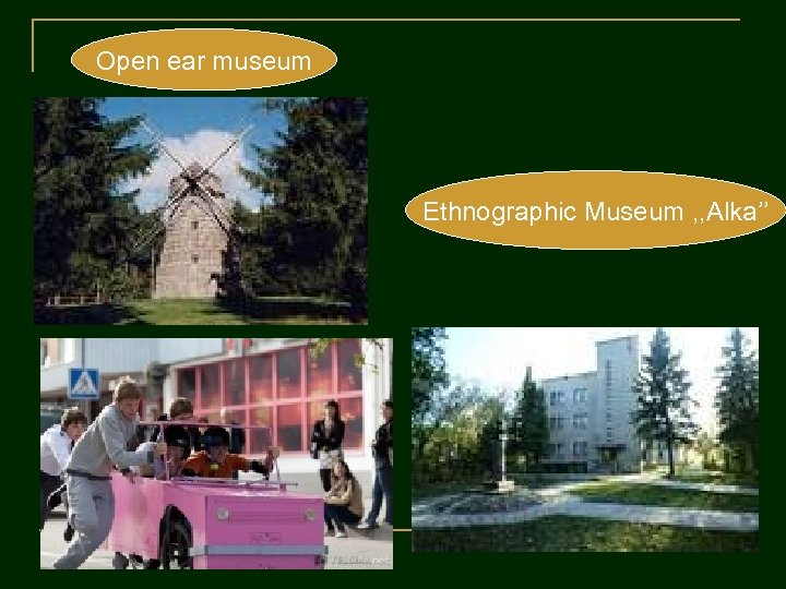 Open ear museum Ethnographic Museum , , Alka''