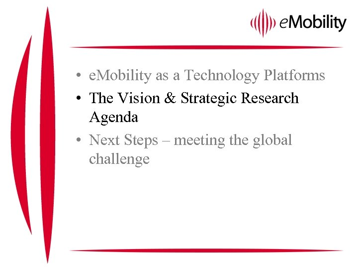 • e. Mobility as a Technology Platforms • The Vision & Strategic Research