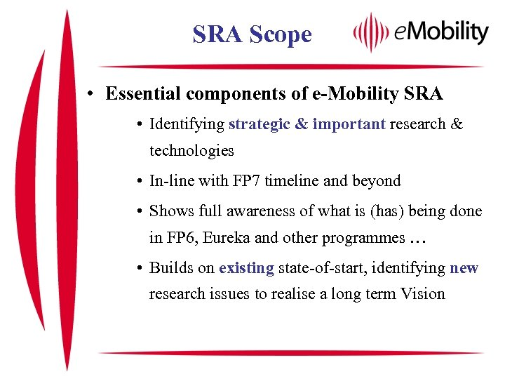 SRA Scope • Essential components of e-Mobility SRA • Identifying strategic & important research