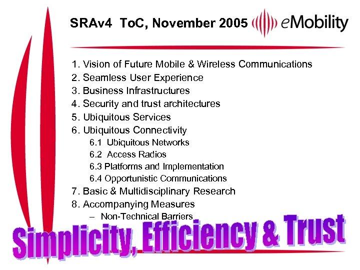 SRAv 4 To. C, November 2005 1. Vision of Future Mobile & Wireless Communications
