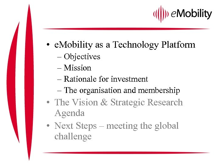 • e. Mobility as a Technology Platform – Objectives – Mission – Rationale