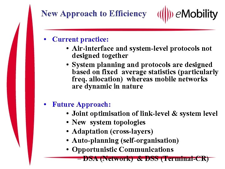 New Approach to Efficiency • Current practice: • Air-interface and system-level protocols not designed