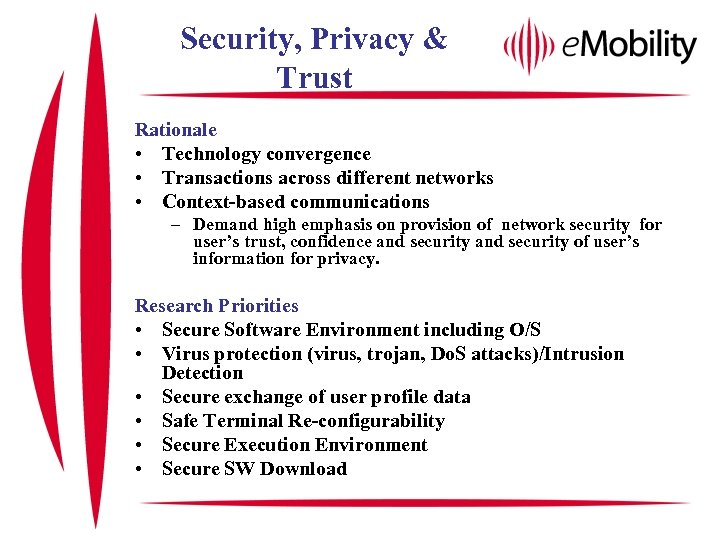 Security, Privacy & Trust Rationale • Technology convergence • Transactions across different networks •