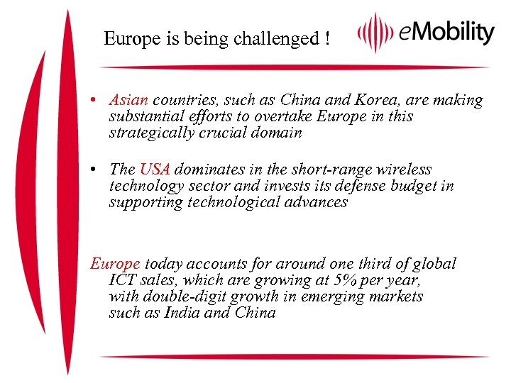 Europe is being challenged ! • Asian countries, such as China and Korea, are