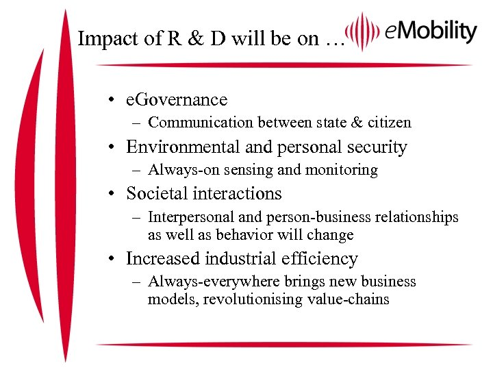 Impact of R & D will be on … • e. Governance – Communication