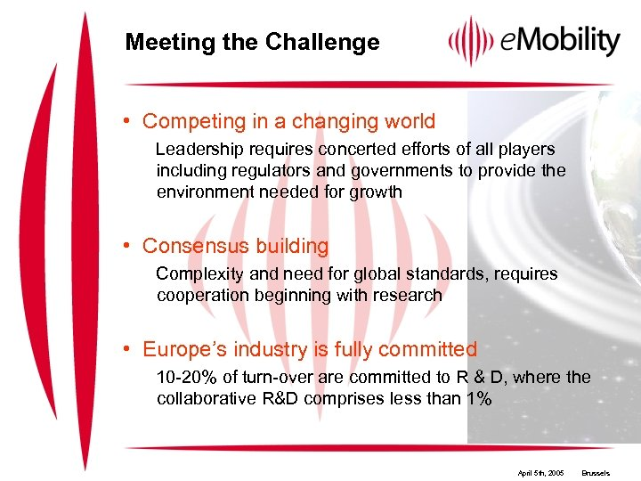Meeting the Challenge • Competing in a changing world Leadership requires concerted efforts of