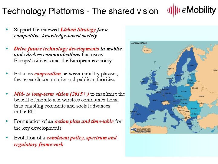Technology Platforms - The shared vision • Support the renewed Lisbon Strategy for a