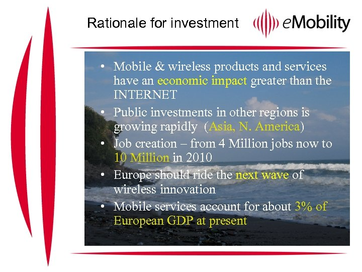 Rationale for investment • Mobile & wireless products and services have an economic impact
