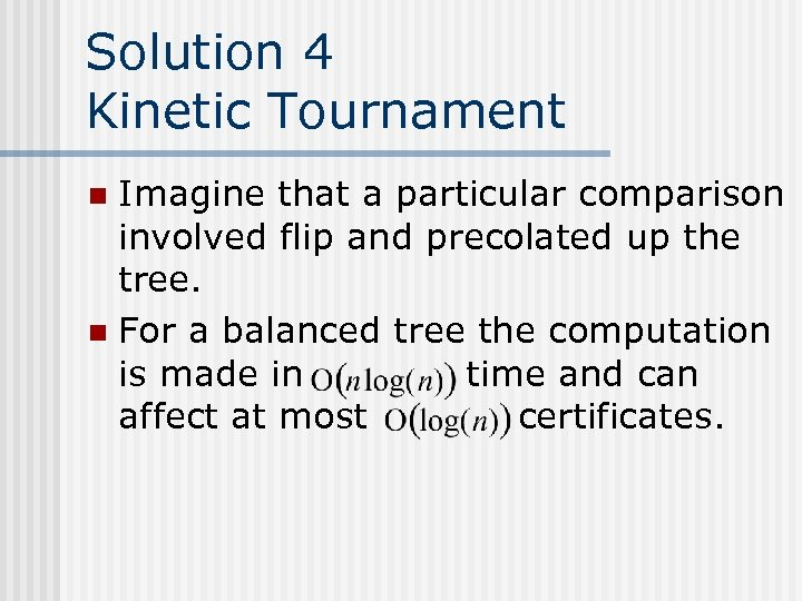 Solution 4 Kinetic Tournament Imagine that a particular comparison involved flip and precolated up