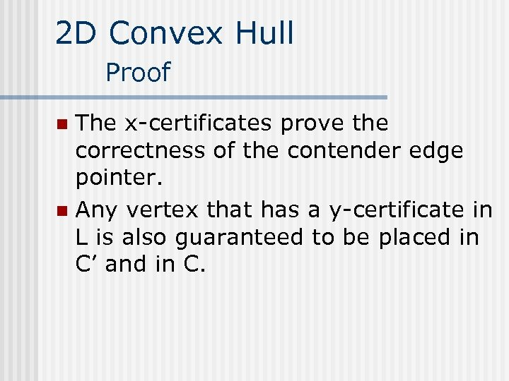 2 D Convex Hull Proof The x-certificates prove the correctness of the contender edge