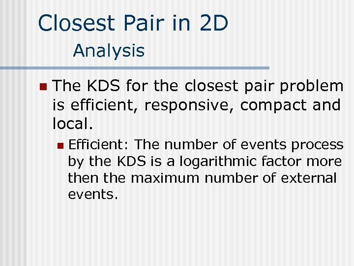 Closest Pair in 2 D Analysis n The KDS for the closest pair problem
