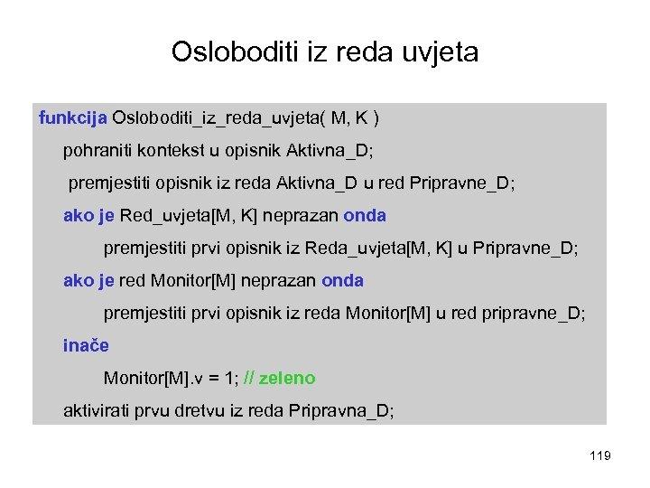 Osloboditi iz reda uvjeta funkcija Osloboditi_iz_reda_uvjeta( M, K ) pohraniti kontekst u opisnik Aktivna_D;