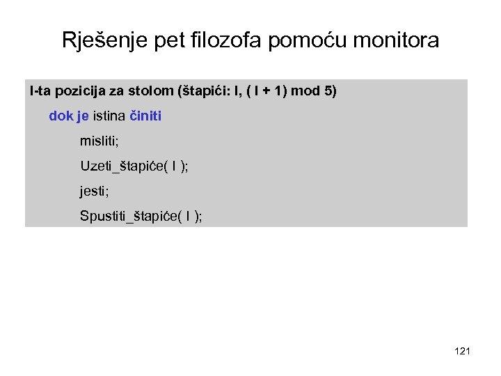 Rješenje pet filozofa pomoću monitora I-ta pozicija za stolom (štapići: I, ( I +