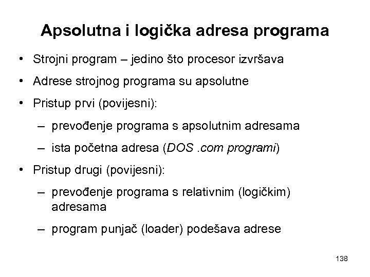 Apsolutna i logička adresa programa • Strojni program – jedino što procesor izvršava •