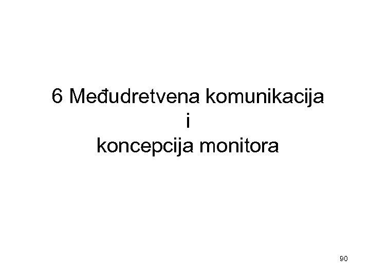 6 Međudretvena komunikacija i koncepcija monitora 90