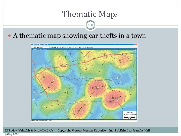 Thematic Maps 6 -26 A thematic map showing car thefts in a town IS