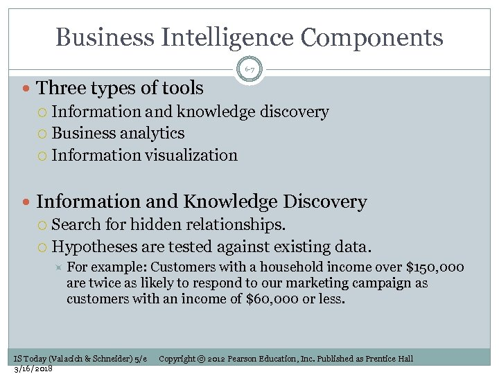 Business Intelligence Components 6 -7 Three types of tools Information and knowledge discovery Business