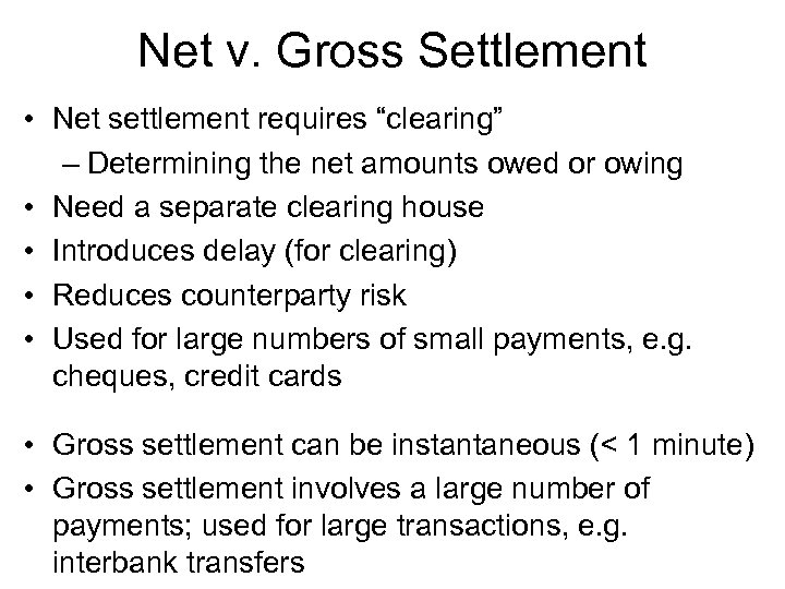 "Net v. Gross Settlement • Net settlement requires ""clearing"" – Determining the net amounts"