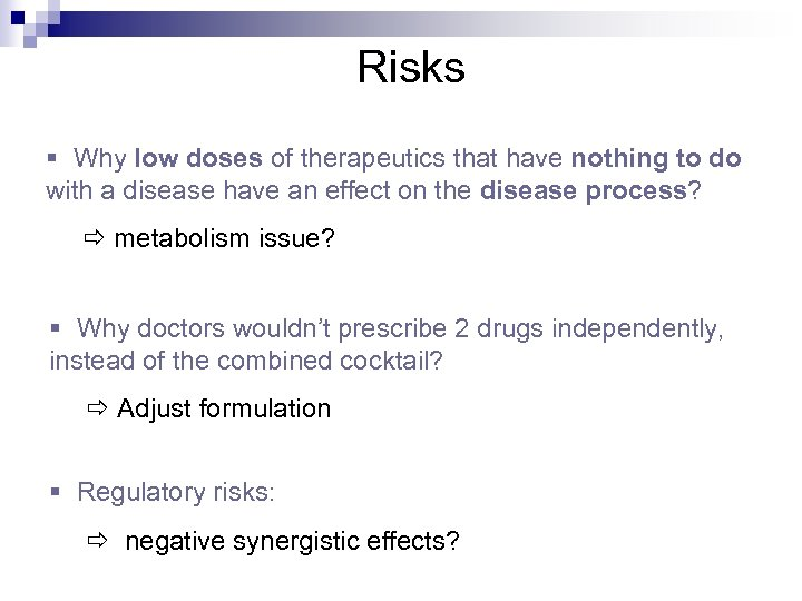 Risks § Why low doses of therapeutics that have nothing to do with