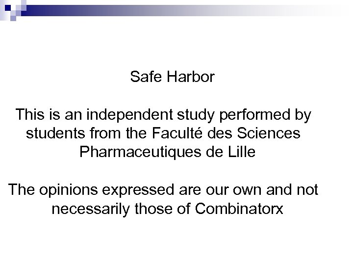 Safe Harbor This is an independent study performed by students from the Faculté des