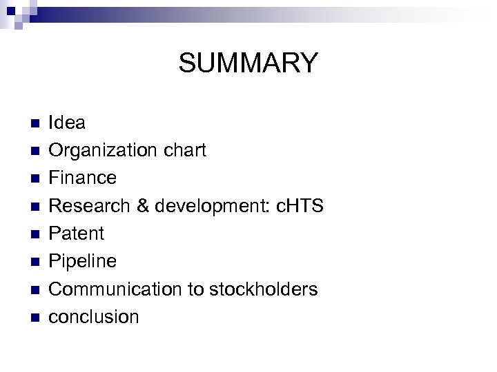 SUMMARY n n n n Idea Organization chart Finance Research & development: c. HTS