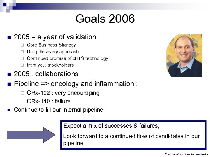 Goals 2006 n 2005 = a year of validation : Core Business Strategy ¨