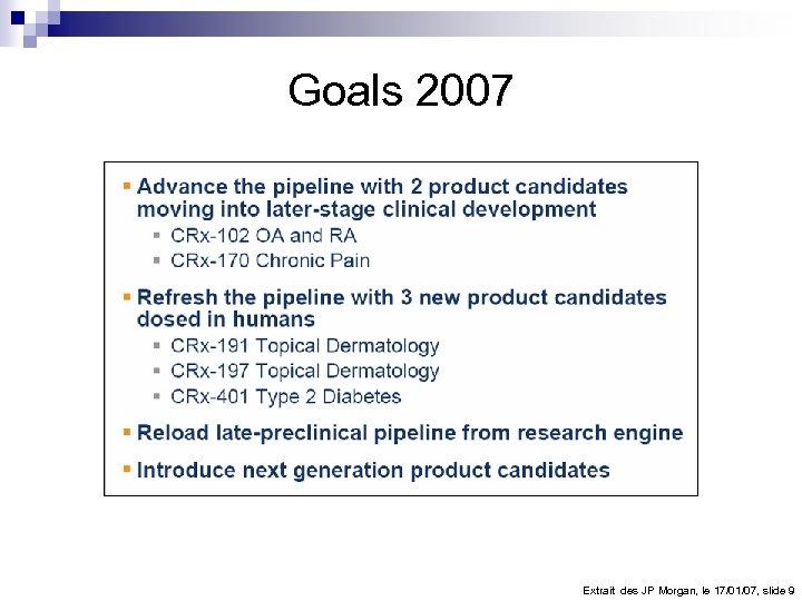 Goals 2007 Extrait des JP Morgan, le 17/01/07, slide 9