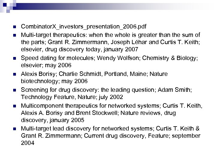 n n n n Combinator. X_investors_presentation_2006. pdf Multi-target therapeutics: when the whole is greater