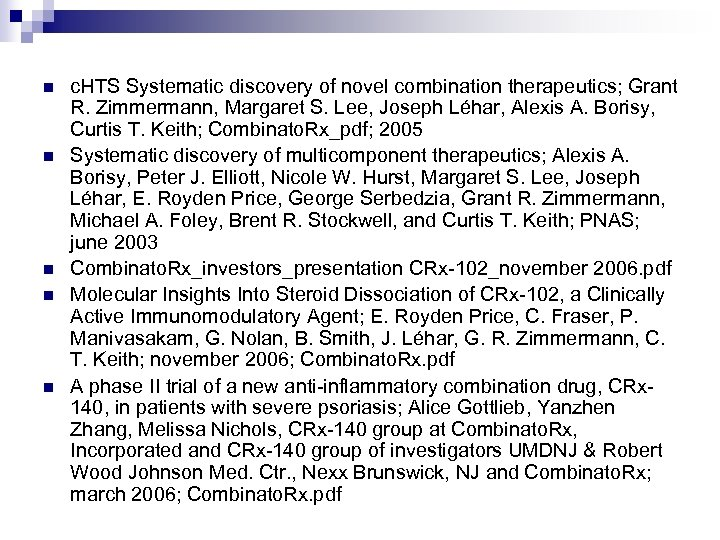 n n n c. HTS Systematic discovery of novel combination therapeutics; Grant R. Zimmermann,
