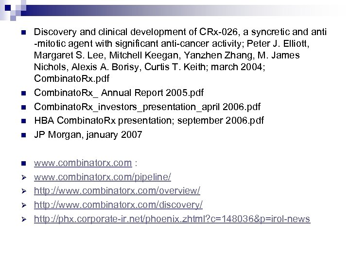 n n n Ø Ø Discovery and clinical development of CRx-026, a syncretic and
