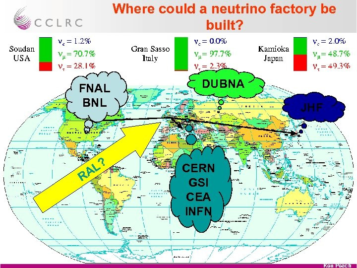 Where could a neutrino factory be built? FNAL BNL R L? A DUBNA JHF