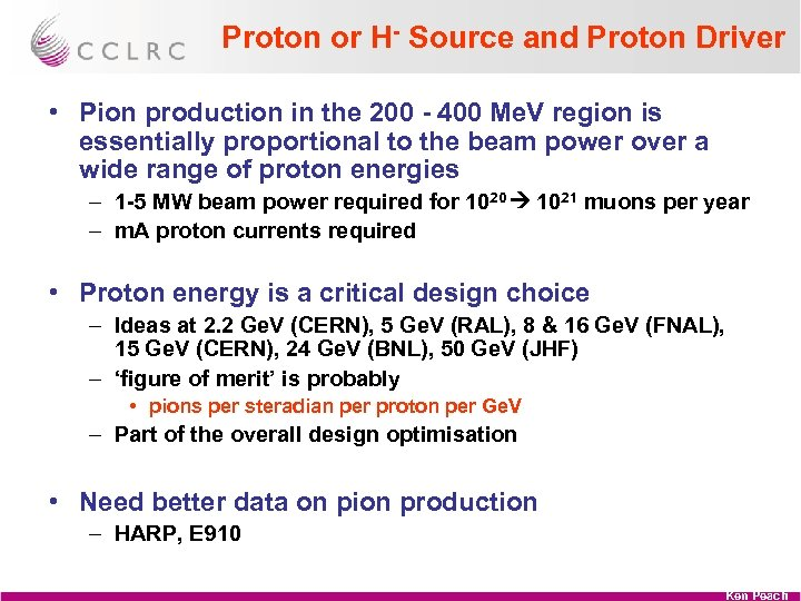 Proton or H- Source and Proton Driver • Pion production in the 200 -
