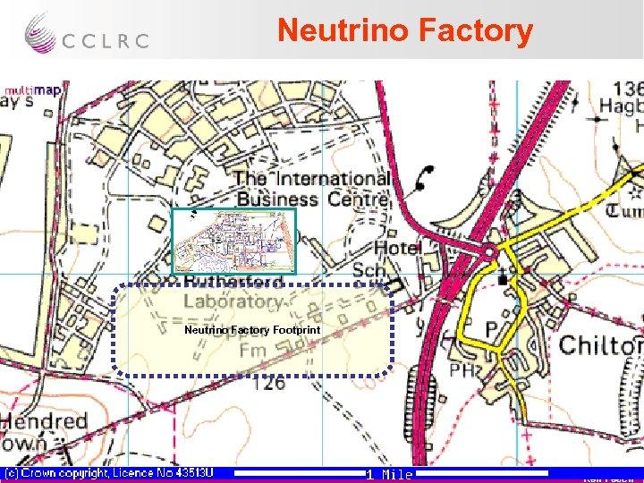 Neutrino Factory Footprint Ken Peach