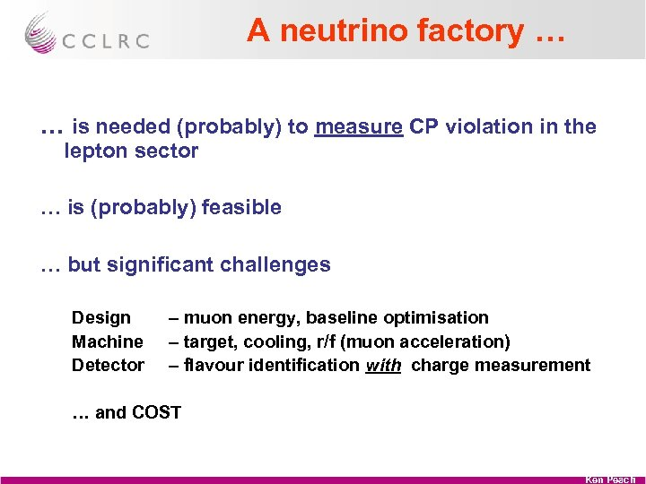 A neutrino factory … … is needed (probably) to measure CP violation in the