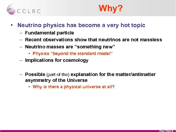 Why? • Neutrino physics has become a very hot topic – Fundamental particle –