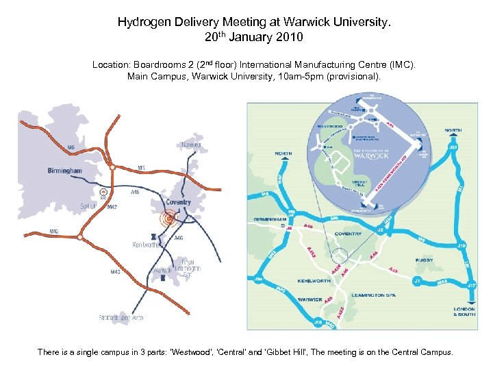 Hydrogen Delivery Meeting at Warwick University. 20 th January 2010 Location: Boardrooms 2 (2