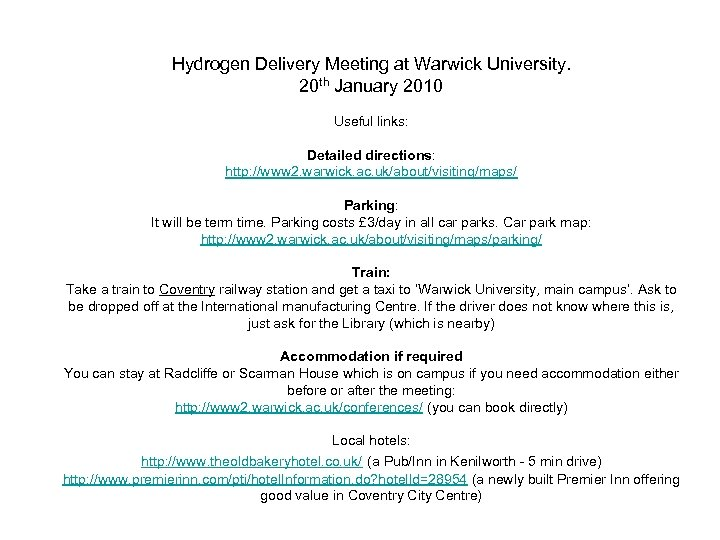Hydrogen Delivery Meeting at Warwick University. 20 th January 2010 Useful links: Detailed directions: