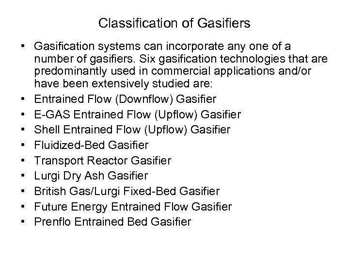 Classification of Gasifiers • Gasification systems can incorporate any one of a number of