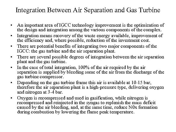 Integration Between Air Separation and Gas Turbine • An important area of IGCC technology