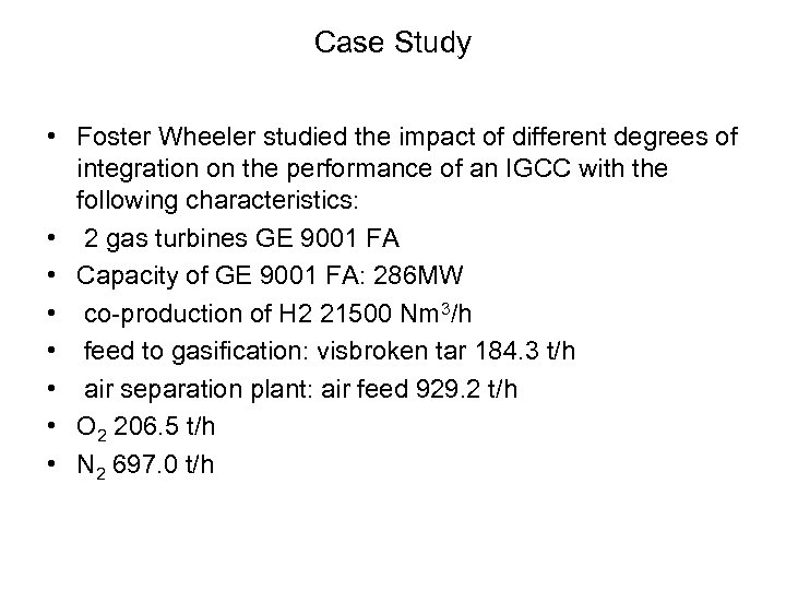 Case Study • Foster Wheeler studied the impact of different degrees of integration on
