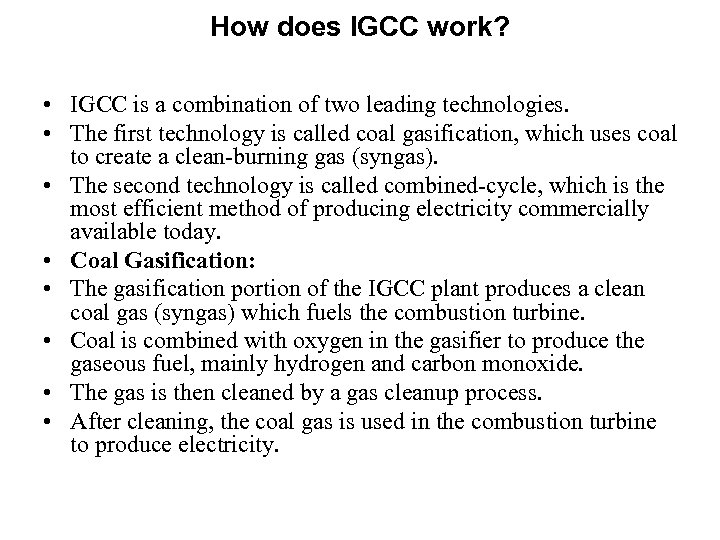 How does IGCC work? • IGCC is a combination of two leading technologies. •