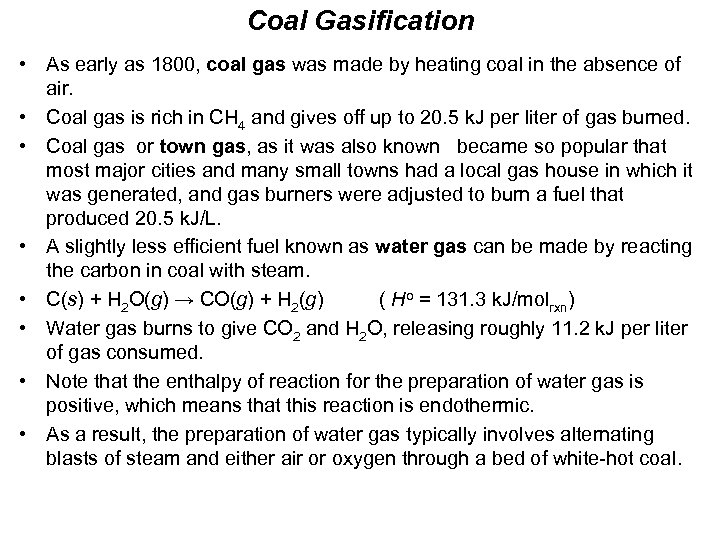 Coal Gasification • As early as 1800, coal gas was made by heating coal