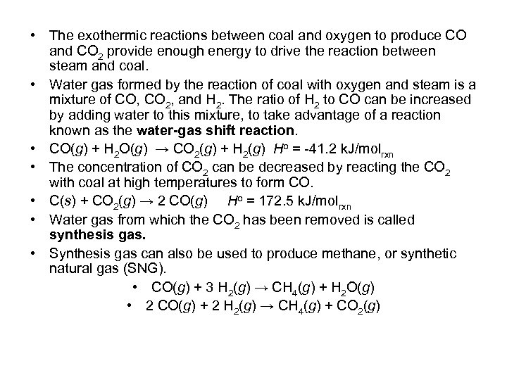 • The exothermic reactions between coal and oxygen to produce CO and CO