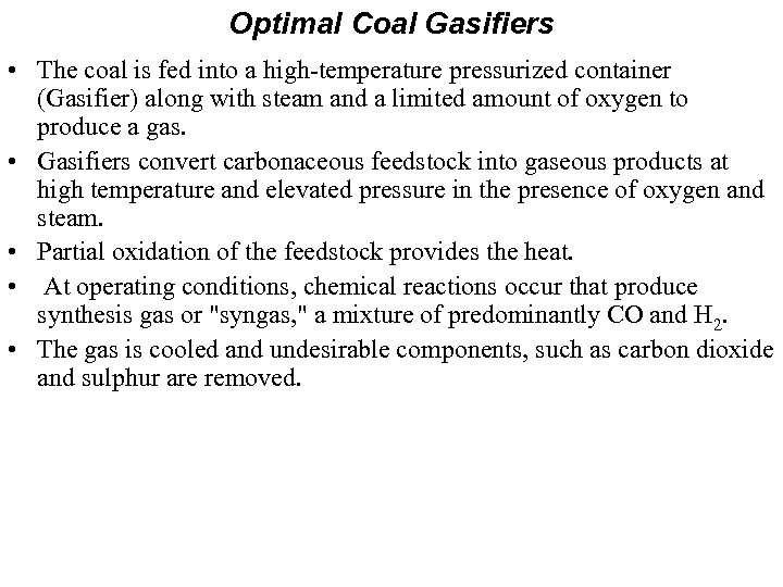 Optimal Coal Gasifiers • The coal is fed into a high-temperature pressurized container (Gasifier)